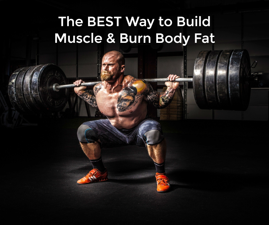 best-way-build-muscle-burn-fat